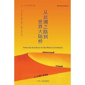 The New Silk Road Becomes the World LandBridge by Jones & William