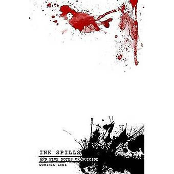 Ink Spills and Five Notes of Suicide by Lyne & Dominic