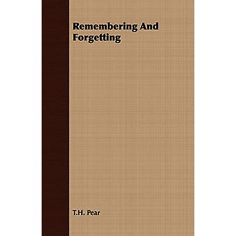 Remembering And Forgetting by Pear & T.H.