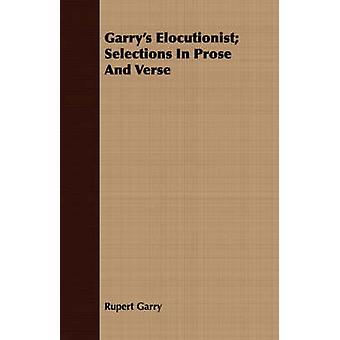 Garrys Elocutionist Selections In Prose And Verse by Garry & Rupert
