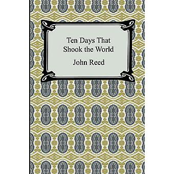 Ten Days That Shook the World by Reed & John