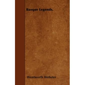 Basque Legends. by Webster & Wentworth