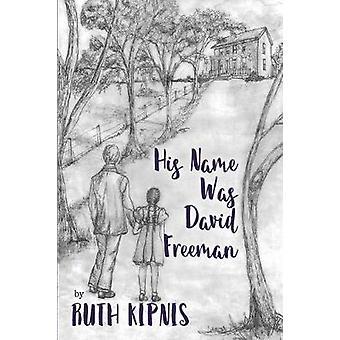 His Name was David Freeman by Kipnis & Ruth
