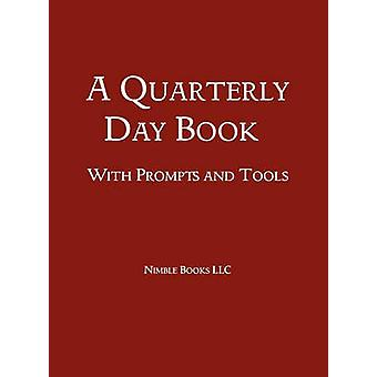 A Quarterly Day Book With Prompts and Tools by Zimmerman & W. Frederick