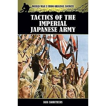Tactics of the Imperial Japanese Army by Carruthers & Bob