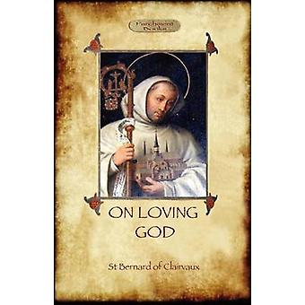 On Loving God by of Clairvaux & St Bernard