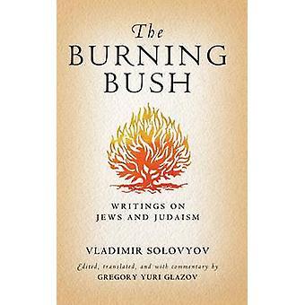 The Burning Bush Writings on Jews and Judaism by Solovyov & Vladimir