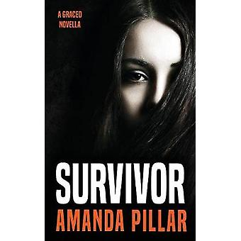 Survivor A Graced Story by Amanda & Pillar