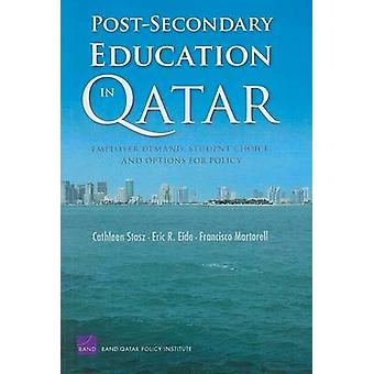 PostSecondary Education in Qatar Employer Demand Student Choice and Options for Policy by Stasz & Cathleen