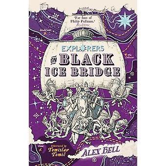 Explorers on Black Ice Bridge by Alex Bell - 9780571332588 Book