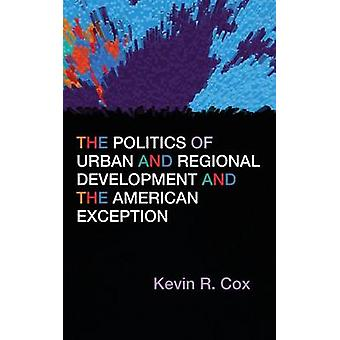 The Politics of Urban and Regional Development and the American Excep