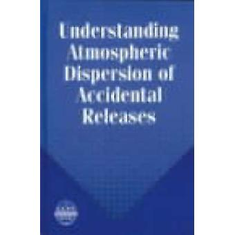 Understanding Atmospheric Dispersion of Accidental Releases by George