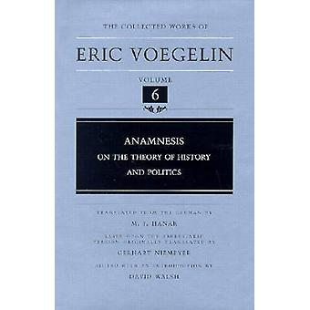 Anamnesis - On the Theory of History and Politics by Eric Voegelin - D