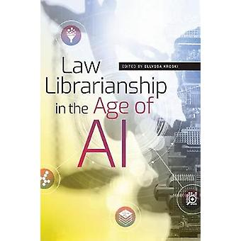 Law Librarianship in the Age of AI by Ellyssa Kroski - 9780838946275