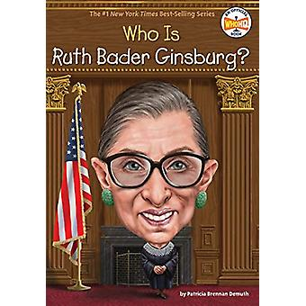 Who Is Ruth Bader Ginsburg? by Patricia Brennan Demuth - 978152479353