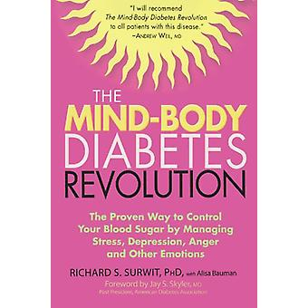 The Mind-Body Diabetes Revolution - The Proven Way to Control Your Blo