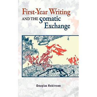 First-Year Writing and the Somatic Exchange by Douglas Robinson - 978