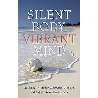 Silent Body - Vibrant Mind by Peter Anderson - 9781922175052 Book