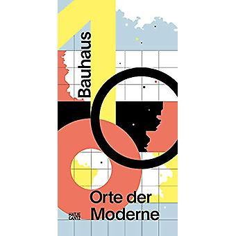 Bauhaus 100 - Orte der Moderne (German edition) by Werner Durth - 9783