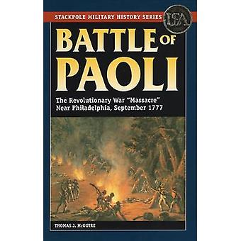 Battle of Paoli by Thomas J. McGuire - 9780811714976 Book