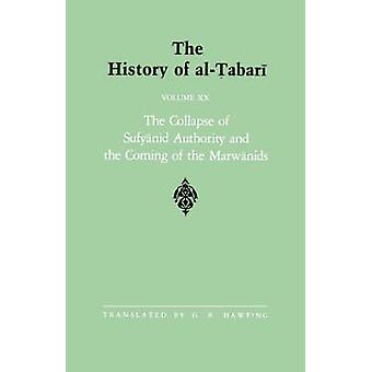 The History of al-Tabari - The Collapse of Sufyanid Authority and the
