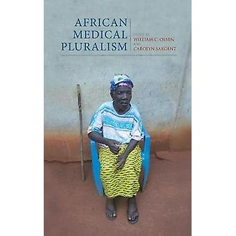 African Medical Pluralism by William C. Olsen - Carolyn Sargent - 978