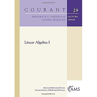 Linear Algebra I by Frederick P. Greenleaf - 9781470448714 Book