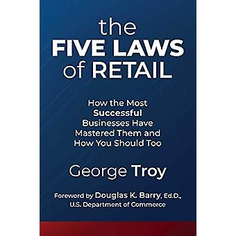 The Five Laws of Retail - How the Most Successful Businesses Have Mast