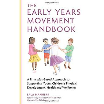 The Early Years Movement Handbook - A Principles-Based Approach to Sup