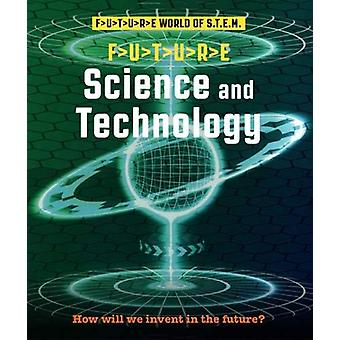 Future STEM - Science and Technology by Gerry Bailey - 9781911625773 B