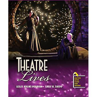 Theatre Lives by Leslie Atkins Durham - Sally H. Shedd - 978075756395