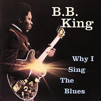 B.B. King - Why I Sing the Blues [CD] USA import