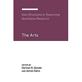 New Directions in Theorizing Qualitative Research: The Arts (New Directions in Theorizing Qualitative Research)