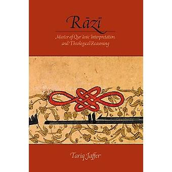 Razi - Master of Quranic Interpretation and Theological Reasoning by T