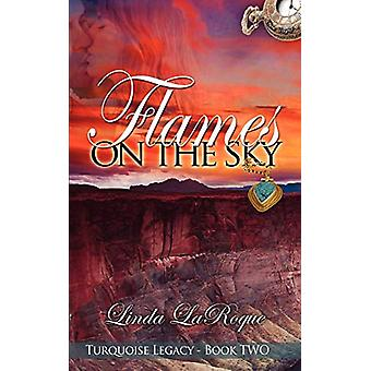 Flames on the Sky by Linda Laroque - 9781601545824 Book