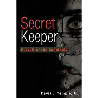 Secret Keeper - Pursuit of the Cannibals by Jr Davis L Temple - 978160