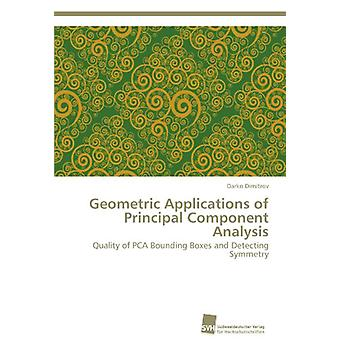 Geometric Applications of Principal Component Analysis by Dimitrov Da