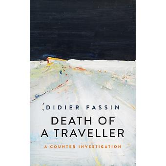 Death of a Traveller by Didier Fassin