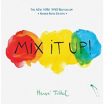 Mix It Up  Board Book Edition by Herve Tullet