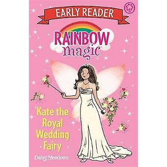 Kate die königliche Hochzeit Fee Regenbogen Magie frühen Leser