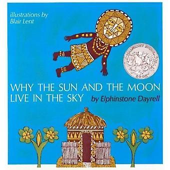 Hvorfor solen og månen lever på himmelen av Elphinstone Dayrell &Illustrated av Blair Lent