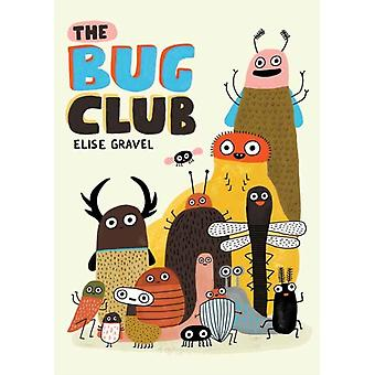 The Bug Club by Elise Gravel