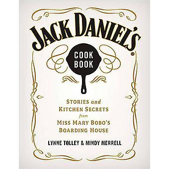 Jack Daniels Kochbuch - Geschichten und Küchengeheimnisse von Miss Mary Bo