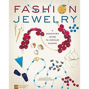 Fashion Jewelry - A Beginner's Guide to Jewelry Making by Courtney Leg