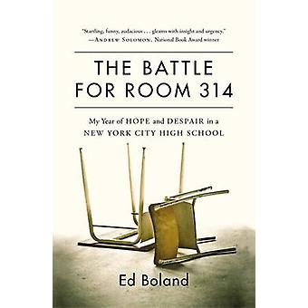 The Battle for Room 314 - My Year of Hope and Despair in a New York Ci