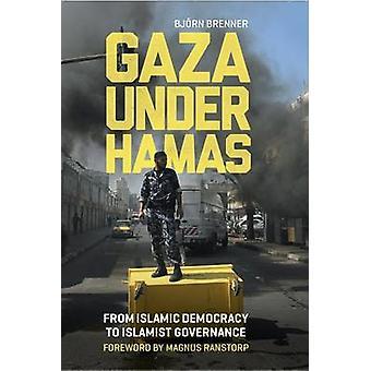 Gaza onder Hamas - van islamitische democratie naar islamitische Governance door Bj