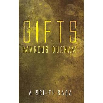 The Gifts - A Sci-Fi Saga by Marcus Durham - 9781788033459 Book