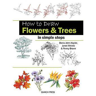 Hvordan man tegner blomster & træer - i enkle trin af Denis John-Naylor - Jørgensen