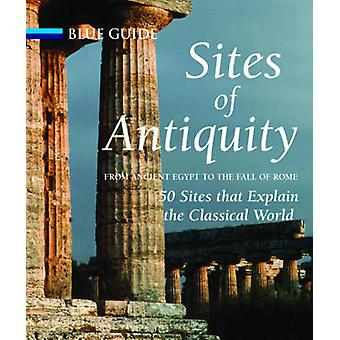 Sites of Antiquity - From Ancient Egypt to the Fall of Rome - 50 Sites