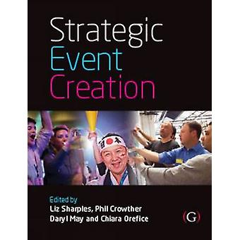 Strategic Event Creation by Liz Sharples - Philip Crowther - Daryl Ma